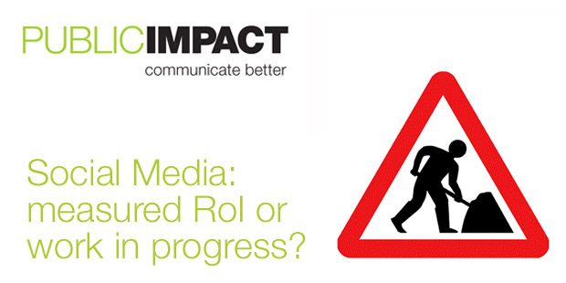 Social media: measured RoI or work in progress - Public Impact image with road works sign